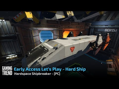 Hardspace Shipbreakers - Let's Play - Hard Ship - PC [Gaming Trend]