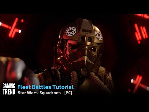 Star Wars: Squadrons - Fleet Battles Tutorial on PC [Gaming Trend]