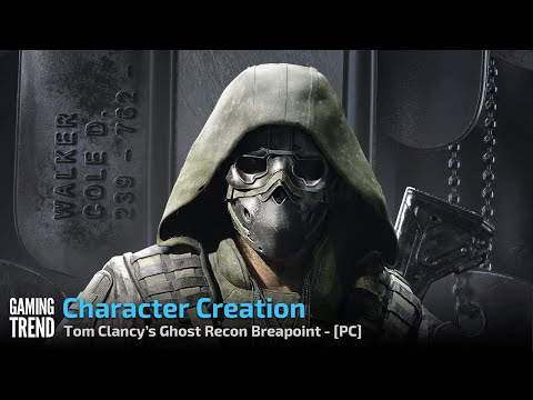 Tom Clancy's Ghost Recon Breakpoint - Character Creation - PC [Gaming Trend]
