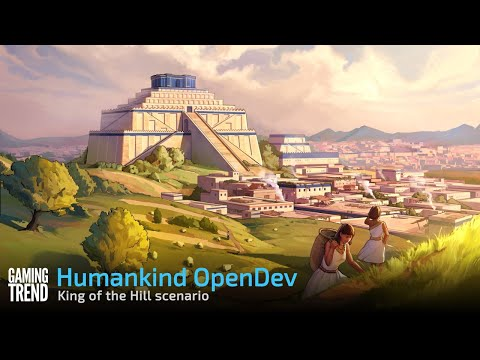 Humankind OpenDev 2 - King of the Hill scenario [Gaming Trend]