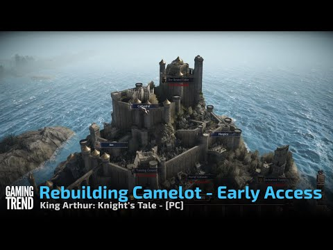 King Arthur Knight's Tale - Camelot Early Access on PC [Gaming Trend]