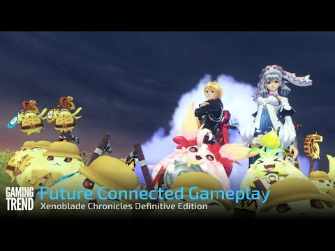 Xenoblade Chronicles Definitive Edition - Future Connected Gameplay