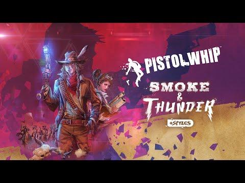 Pistol Whip - Smoke & Thunder Launch Teaser   Oculus Quest, PC VR, PSVR