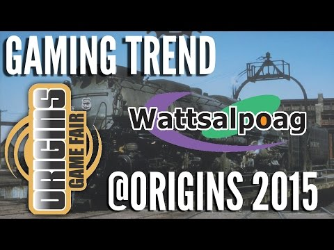 Wattsalpoag @ Origins 2015 - [Gaming Trend]