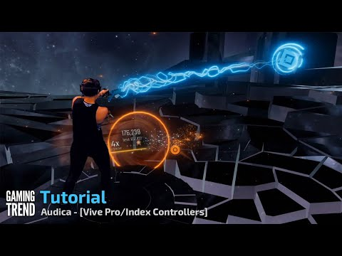 Audica - Tutorial - Vive Pro and Index Controllers [Gaming Trend]