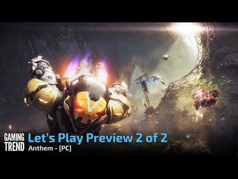 Anthem - Let's Play Preview - Part 2 of 2 - PC [Gaming Trend]