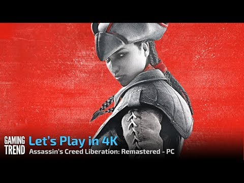 Assassin's Creed Liberation Remastered - Let's Play in 4K 60fps - PC [Gaming Trend]