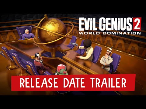 Evil Genius 2: World Domination - Release Date Trailer