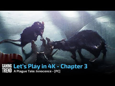 A Plague Tale Innocence - Let's Play in 4K - Chapter 3 (RATS!) - PC [Gaming Trend]