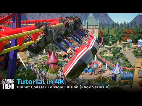 Planet Coaster Console Edition Tutorial in 4K on Xbox Series X Gaming Trend