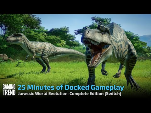 Jurassic World Evolution: Complete Edition - 25 Minutes on Nintendo Switch [Gaming Trend]