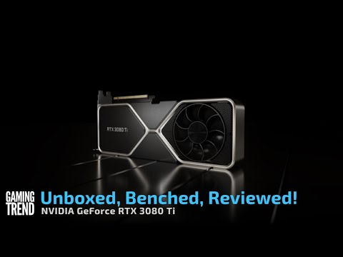 Unboxing and Benchmarking the RTX 3080 Ti [Gaming Trend]