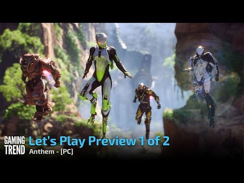 Anthem - Let's Play Preview - Part 1 of 2 - PC [Gaming Trend]