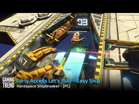 Hardspace Shipbreaker - Let's Play - Easy Ship - PC [Gaming Trend]