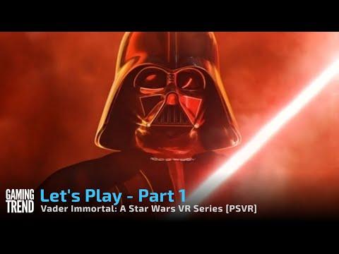 Vader Immortal - Let's Play Part 1 - PSVR [Gaming Trend]