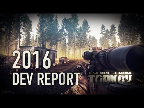 Escape from Tarkov Developer's 2016 Report (Годовой Отчет) LOTS of gameplay | Subs available