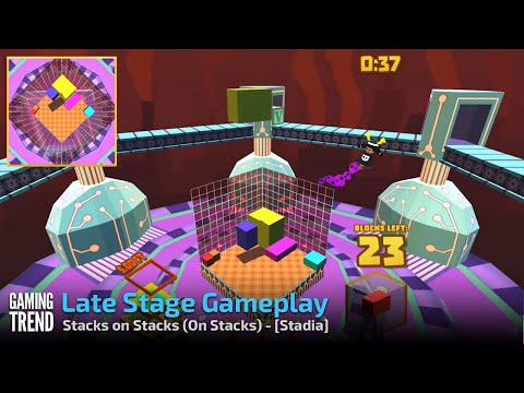 Stacks on Stacks (On Stacks) - Later Game Levels and Fails - Stadia [Gaming Trend]