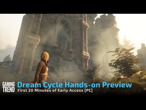 Dream Cycle Preview - First 20 Minutes of Early Access Gameplay [Gaming Trend]