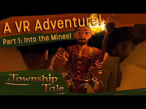 A Township Tale VR RPG : Developer Gameplay #1 - Into the Mines!