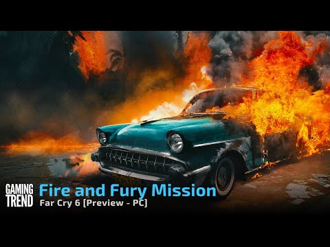 Far Cry 6 Preview - Fire and Fury Preview on PC [Gaming Trend]