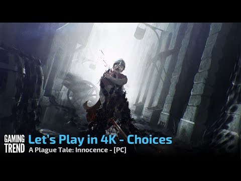 A Plague Tale: Innocence - Let's Play in 4K - Power of Choice - PC [Gaming Trend]