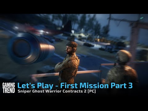 Sniper Ghost Warrior Contracts 2 First Mission Let's Play Preview Part 3 [Gaming Trend]