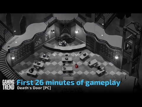 Death's Door - First 26 minutes of gameplay - [PC] [Gaming Trend]