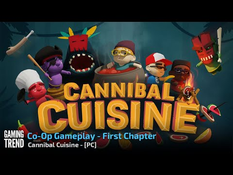 Cannibal Cuisine - Co-Op Gameplay - First Chapter - PC [Gaming Trend]