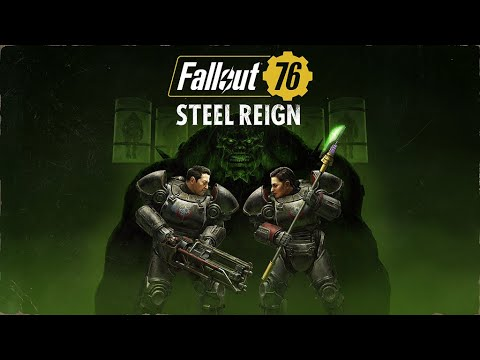 Fallout 76: Steel Reign Reveal Trailer