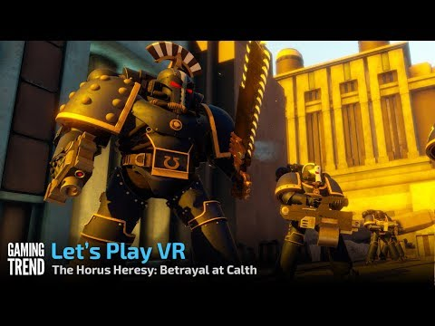 The Horus Heresy Betrayal at Calth - VR on Vive [Gaming Trend]