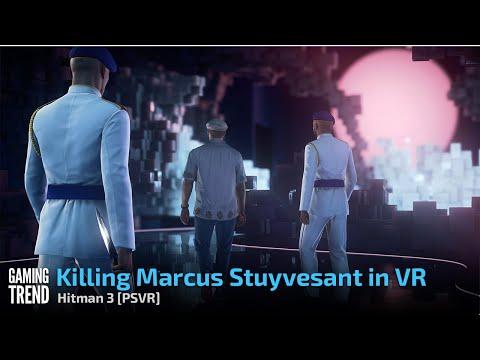 Killing Marcus Stuyvesant In VR - Hitman 3 [PSVR] - [Gaming Trend]