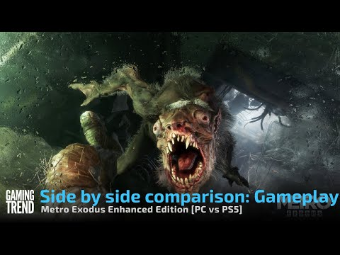 Side by side comparison: Gameplay - Metro Exodus Enhanced Edition [PC vs PS5] - [Gaming Trend]