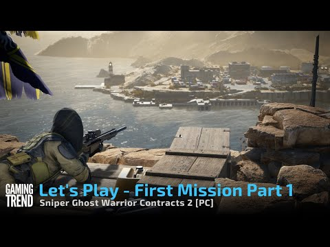 Sniper Ghost Warrior Contracts 2 First Mission Let's Play Preview Part 1 [Gaming Trend]