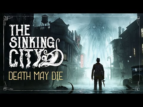The Sinking City | Death May Die – Cinematic Trailer