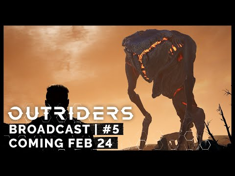 Outriders Broadcast #5 - Coming February 24 [ESRB]
