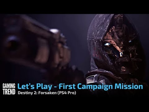 Destiny 2: Forsaken - Let's Play - First Campaign Mission - [Gaming Trend]