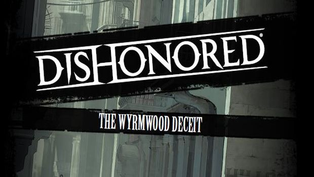 Dishonored: The Wyrmwood Deceit comic issue#1 impressions